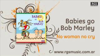 Babies go Bob Marley - No woman no cry