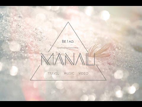 Manali - Travel Music Video