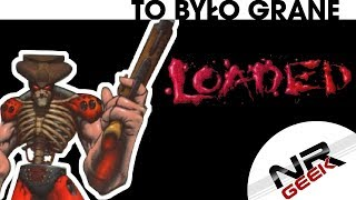 Loaded (Playstation) - To bylo grane CE #35