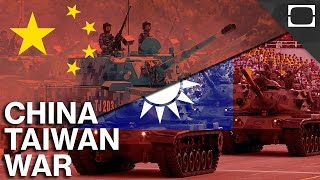 What if China and Taiwan Went To War?