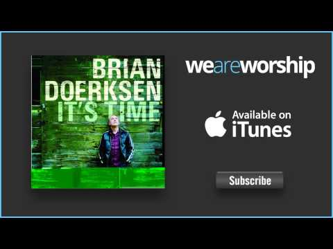 Brian Doerksen - It's Time for the Reign of God mp3