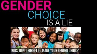GENDER CHOICE IS A LIE!! (WAKE UP)