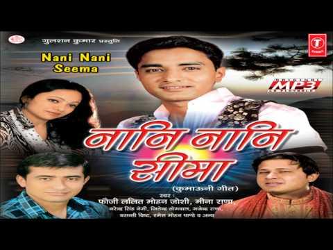 Naani Naani Seema (Title Song) - Kumaoni Songs Lalit Mohan Joshi