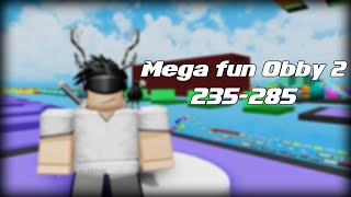 [Roblox] Mega Fun Obby2 235-285