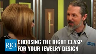 Choosing the Right Clasp for Your Jewelry Designs
