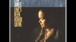 Etta James - Love's Been Rough on Me