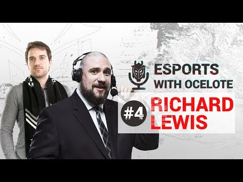 Esports with Ocelote Episode 4 ft Richard Lewis