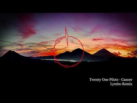 Twenty One Pilots - Cancer | Lymbo Remix