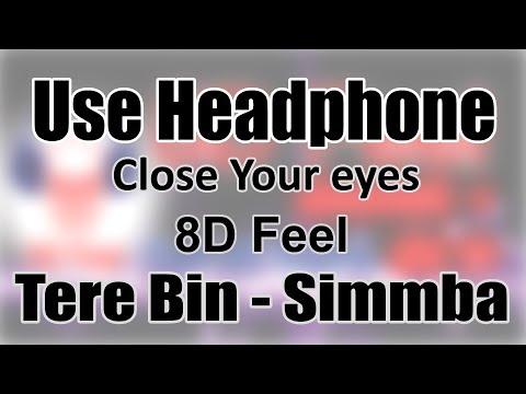 Use Headphone | TERE BIN - SIMMBA| 8D Audio with 8D Feel