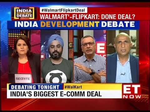 Walmart-Flipkart: Done Deal?   India Development Debate