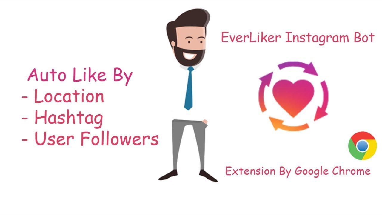 Everliker Chrome Extension |Instagram Bot Liker 2019 Free Application For  Tiny Instagrammer