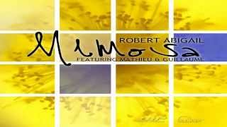 Robert Abigail  Feat. Mathieu & Guillaume - Mimosa (Official Video Teaser)