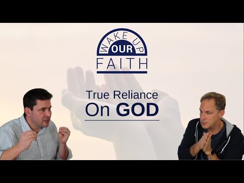 Wake Up Our Faith | February 5th | What Does it Look Like to Truly Rely on God?