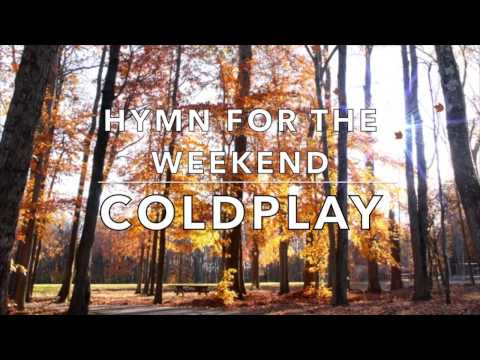Coldplay feat Beyoncé  Hymn for the Weekend Lyrics