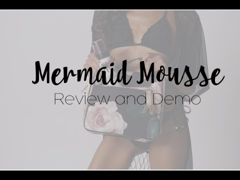 Mermaid Mousse Review And Demonstration