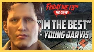 """IM THE BEST"" - Young Jarvis  (Friday the 13th The Game)"