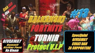 🔴 1 Balkan Fortnite TURNIR #13 Protect V.I.P + Giveaway Fortnite 600 Baksuza i Skin ili 5$