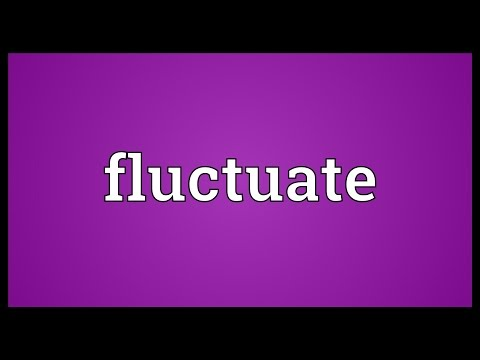 Fluctuate Meaning
