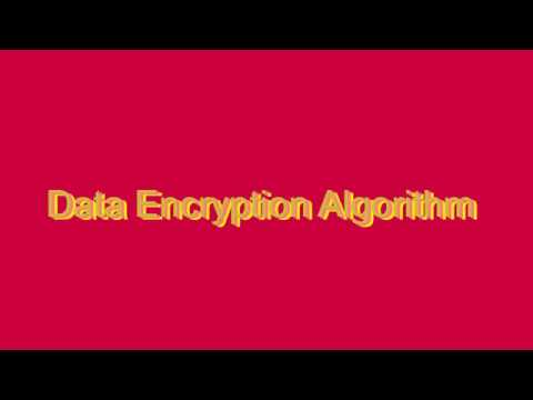 How to Pronounce Data Encryption Algorithm