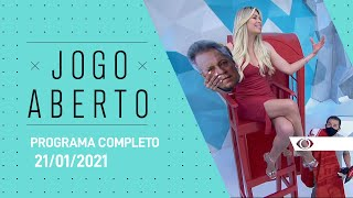 JOGO ABERTO - 21/01/2021 - PROGRAMA COMPLETO
