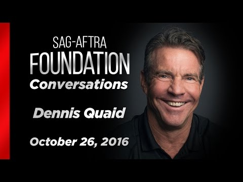 Conversations with Dennis Quaid