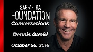 Conversations with Dennis Quaid