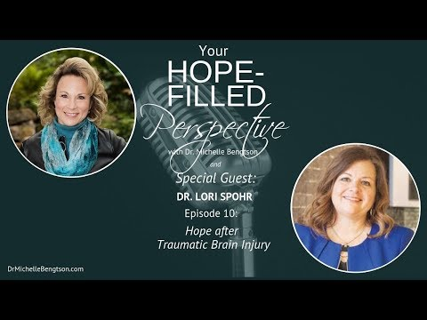 Hope after Traumatic Brian Injury with Dr Lori Spohr - Episode 10