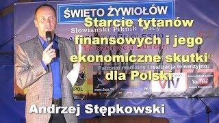 Starcie tytanów finansowych i jego ekonomiczne skutki dla Polski - Andrzej Stępkowski