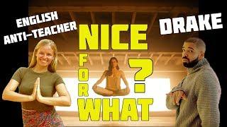 О чём поёт Drake в клипе Nice for What? Перевод и разбор от преподавателя английского.