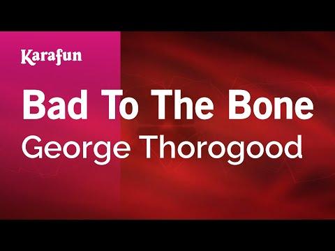 Karaoke Bad To The Bone - George Thorogood *