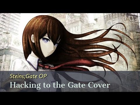Steins;Gate OP - Hacking to the Gate Cover