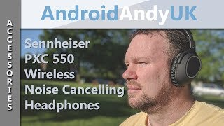 Sennheiser PXC 550 Wireless Noise Cancelling Headphones Unboxing and Review