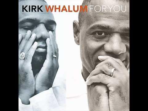 I Want You - Kirk Whalum mp3