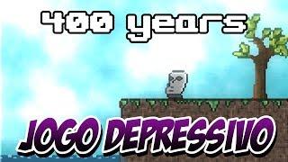 Jogo Depressivo! [400 Years] - Jogando Pela Primeira Vez com Velberan