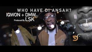IQWON + DMW - WHO HAVE DI ANSAH?