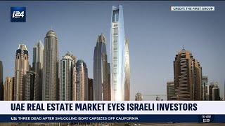 UAE Real Estate Market Eyes Israeli Investors