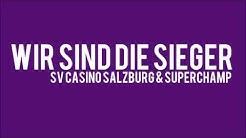 SV Casino Salzburg & Superchamp - Wir Sind Die Sieger ⚡🔥