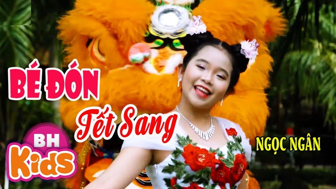 Bé Đón Tết Sang ♫ Bé Ngọc Ngân ♫ Nhạc Tết Vui Nhộn Cho Bé Yêu