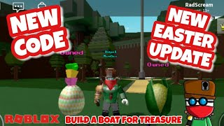 New Easter Update - NEW CODE - EGG PREVIEW - Roblox - Build a Boat for Treasure