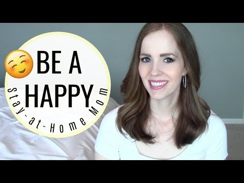 HOW TO BE A HAPPY STAY-AT-HOME MOM! | Avoid Mom Burnout, Get Motivated & Be a Better Mom!