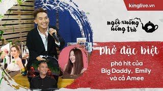 KINGLIVE | Ra mà xem Phở đặc biệt phá hit của Big Daddy,  Emily và cả Amee