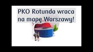 PKO Rotunda wraca na mapę Warszawy! | PKO Bank Polski