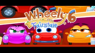 Wheely 6 Fairytale Full Gameplay Walkthrough