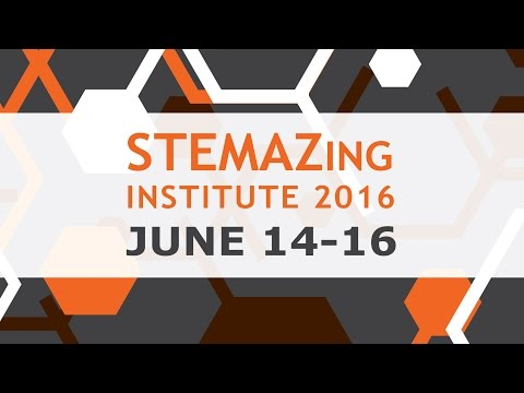 STEMAZing Summer Institute 2016