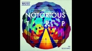 Muse - Uprising (Notorious TRP Remix)