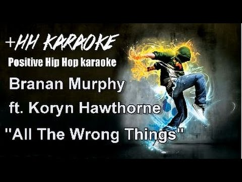 "Branan Murphy ft  Koryn Hawthorne ""All The Wrong Things"" Karaoke Version"