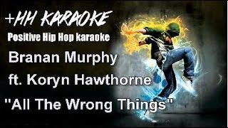 "Branan Murphy ft Koryn Hawthorne ""All The Wrong Things"" +HH BackDrop Christian Hip Hop Karaoke"
