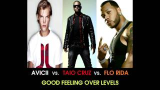 Avicii vs. Taio Cruz vs. Flo Rida - Good Feeling Over Levels (Stelmix 4
