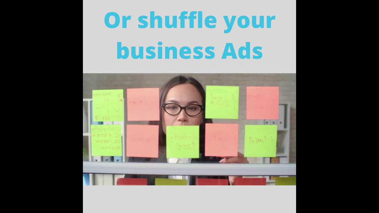 Don't   Shuffle Your Business Ads