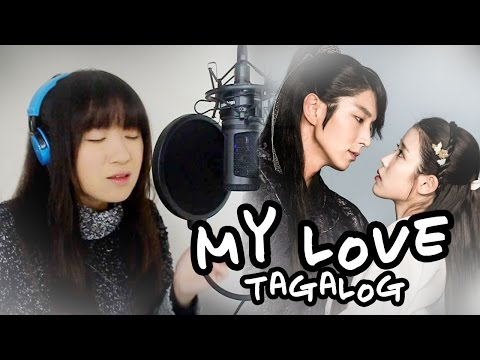 [TAGALOG] My Love (Lee Hi)-Moon Lovers:Scarlet Heart Ryeo 달의 연인 - 보보경심 려 MV+Lyrics
